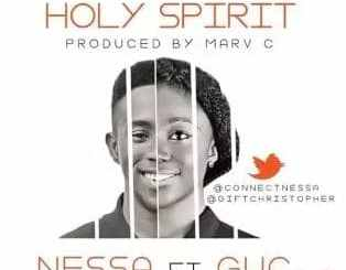 Nessa Ft. GUC – Holy Spirit mp3 download