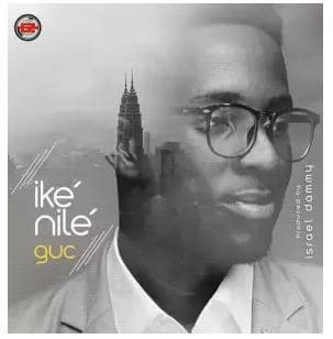 video: GUC – Ike Nile (All Power) mp4 download