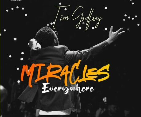 Tim Godfrey – Miracles Everywhere mp3 download