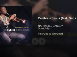 Nathaniel Bassey Ft. Onos – Celebrate Jesus mp3 download