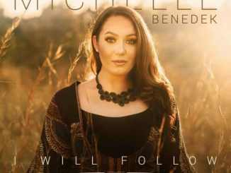 Michelle Benedek – I Will Follow Ft. Nathaniel Bassey mp3 download