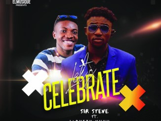 Sir Steve Ft. Japheth Nuhu – Let's Celebrate mp3 download