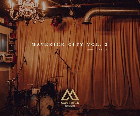 Maverick City Music – Maverick City Vol. 3 Part 1 Album Download