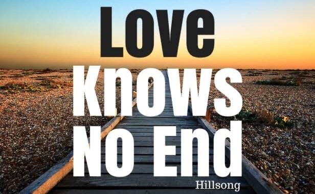 Love knows no end