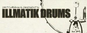 Patchbanks Product Press Release – Illmatik Drums