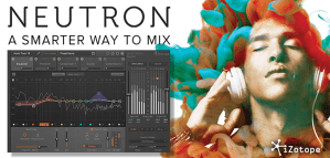 iZotope announce NEUTRON mixing plug-in