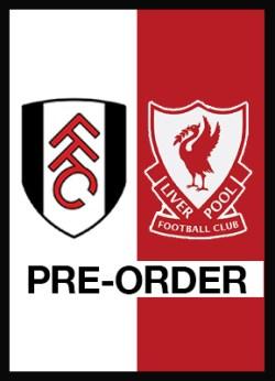 Fulham v Liverpool - Pre-Order