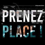 PRENEZ PLACE !