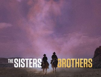 Trailer: The Sisters Brothers