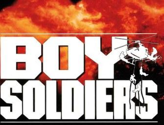 Wonne aus der Tonne: Boy Soldiers