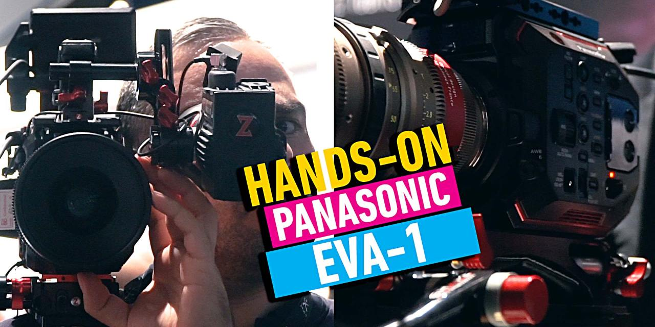 Panasonic EVA-1 – die 'cinematic run&gun' Kamera mit 5,7K RAW Output