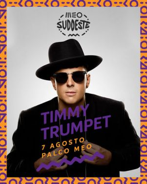 timmy trumpet no cartaz meo sudoeste