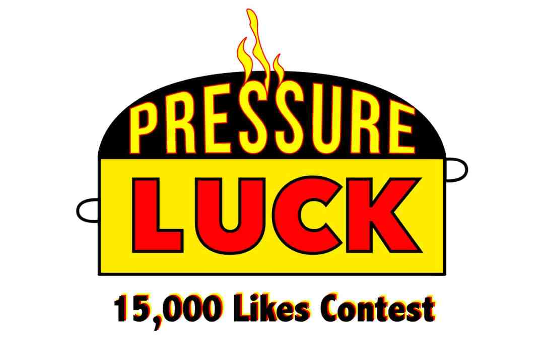 """Pressure Luck's 15,000 """"Likes"""" Contest Rules"""