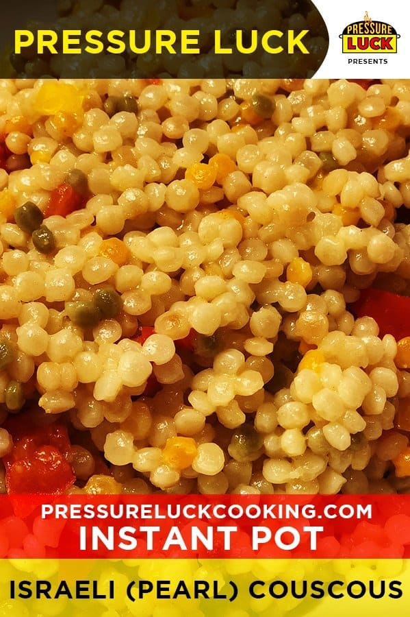 Instant Pot Israeli Pearl Couscous Pressure Luck Cooking
