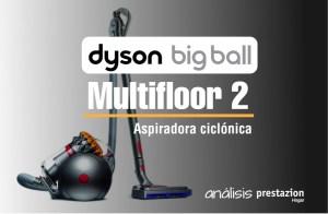 Aspiradora Dyson Big Ball Multifloor 2- precio opiniones