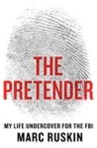 The Pretender Marc Ruskin FBI Undercover