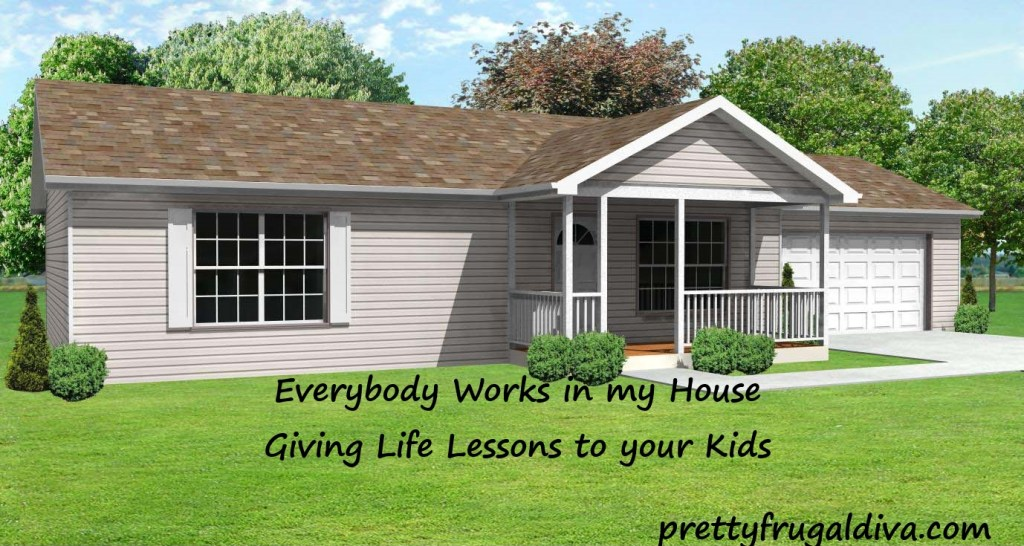 Everybody Works in My House – Giving Life Lessons to Your Kids