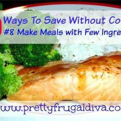30 ways to save without coupons 8 make meals with few ingredients