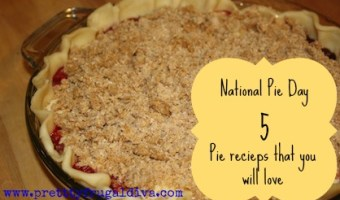 National Pie Day – Top 5 Pie Recipes