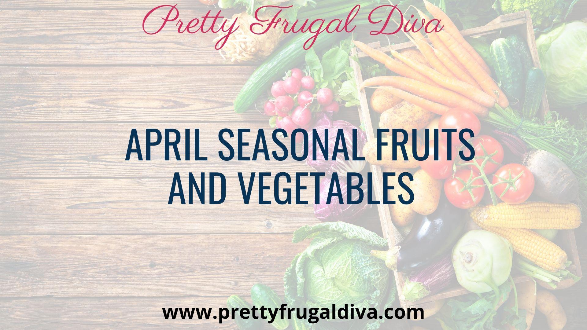 April Seasonal Fruit and Vegetables