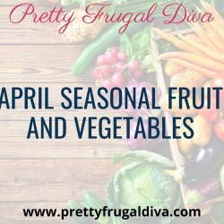 April Seasonal Fruit and Vegetables