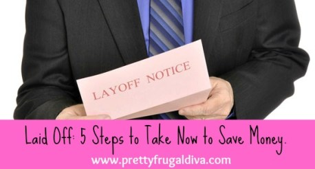 laid off 5 steps to take now to save money