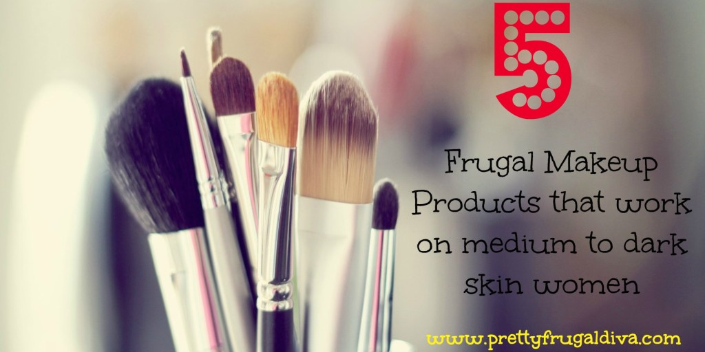 5 Frugal Makeup Products that Work on Medium to Dark Skin Woman