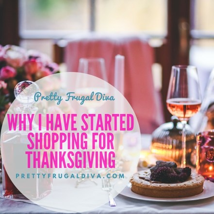 why i have started shopping for thanksgiving