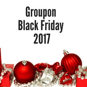Groupon Black Friday 2017