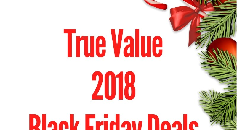 True Value 2018 Black Friday Deal