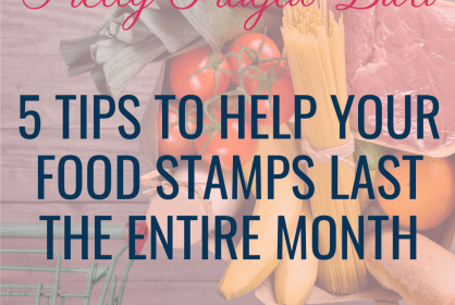 5 Tips to help your food stamps last the entire month
