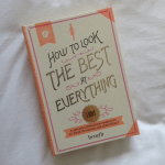 How to look the best at everything avec Benefit