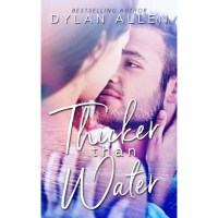 Thicker Then Water by Dylan Allen