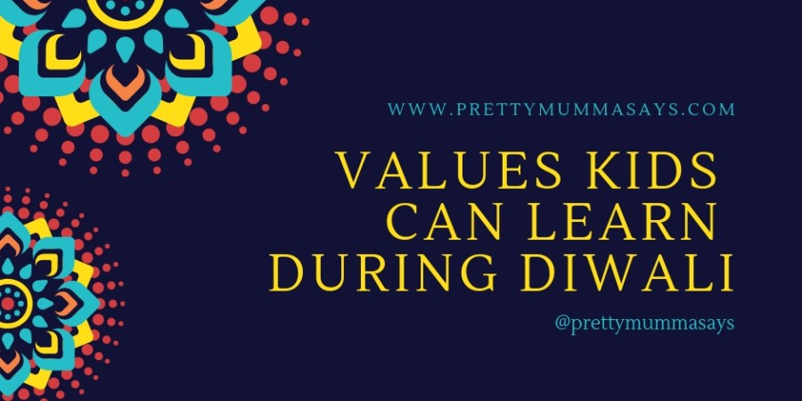 Values Your Kids Can Learn During Diwali #diwali #parenting #children #childhood #values #teaching #lessons #kids