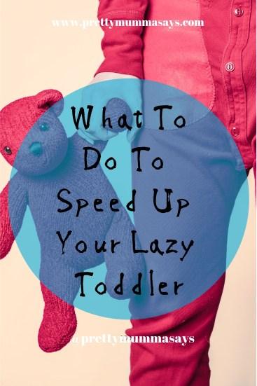 Dawdling Kids - How To Speed Up Your Lazy Toddler www.prettymummasays.com #dawdlingkids #dawdler #dawdle #toddler #parenting #lazykids #childrenbehaviour