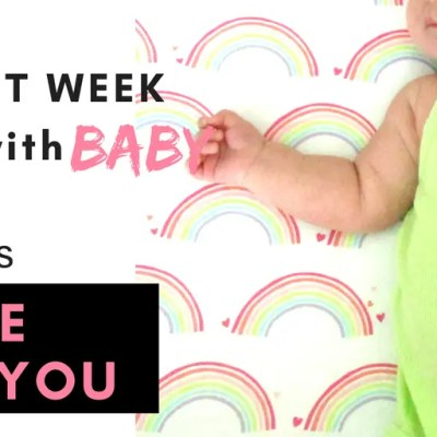 6 things no one tells you first week home with baby