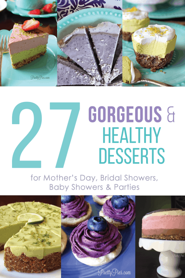 27 gorgeous & healthy desserts from PrettyPies.com (gluten & dairy-free)