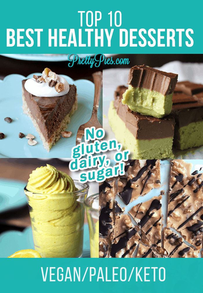 The most popular healthy dessert recipes from 2018! Fudge, ice cream & pie, oh my! All gluten-free, dairy-free, and sugar-free. Vegan, Paleo, and Keto-friendly recipes from Pretty Pies #prettypies #healthydesserts #lowcarb #keto #vegan#paleo