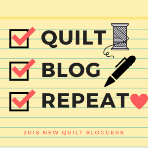 Quilt, Blog, Repeat 2018 New Quilt Bloggers