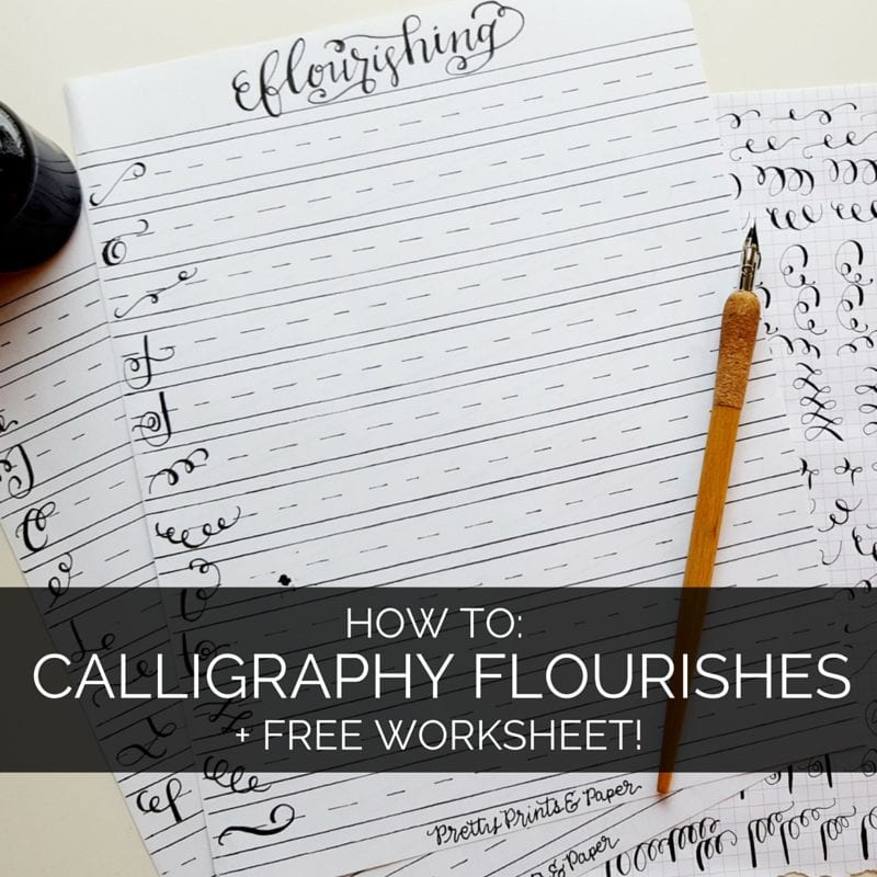 How To: Calligraphy Flourishes + Free Printable Pretty Prints & Paper