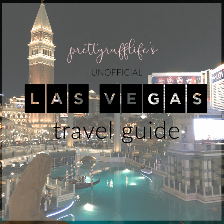 My Unofficial Las Vegas Travel Guide