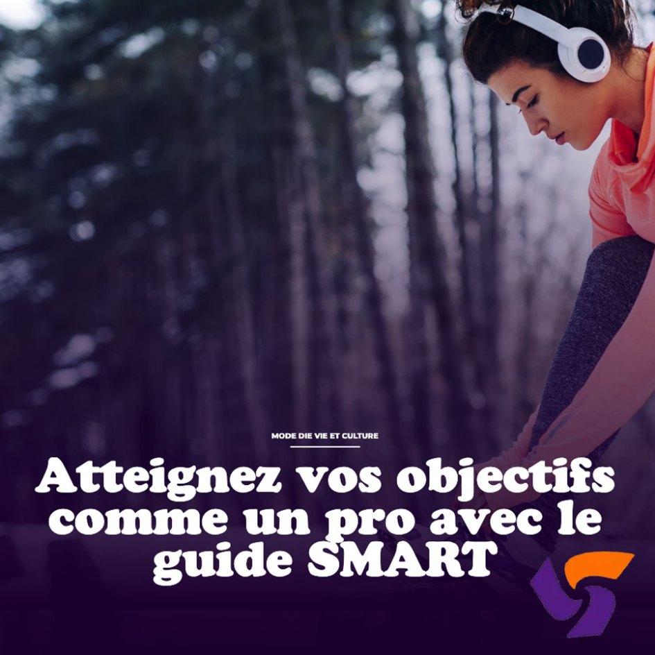 atteignez vos objectifs comme un pro avec le guide SMART
