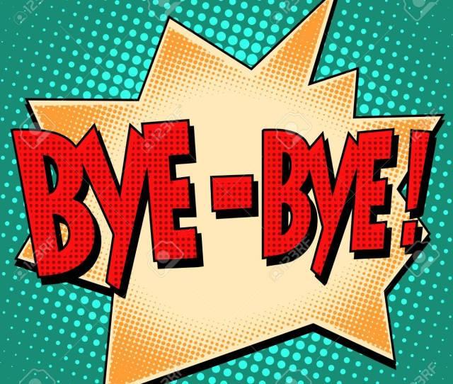 Bye Bye Comic Bubble Retro Text Pop Art Style Farewell Courtesy Stock Vector