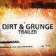 Dirt & Grunge Trailer