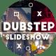 Dubstep Slideshow
