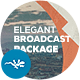 Elegant Broadcast Package
