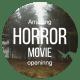 Horror Movie Opening