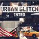 Urban Glitch Intro