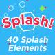 Splash! - 40 Unique Splash Effects