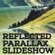 Reflection - Parallax Slideshow